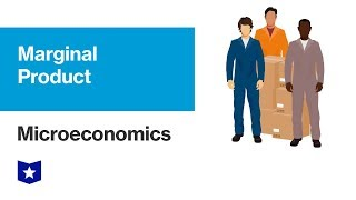 Marginal Product | Microeconomics