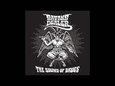 Satan's Dealer - The Sound Of Drugs (Full Album 2019)