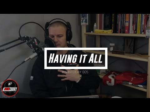 "#WinToday 005 - What Does ""Having It ALL"" Really Mean?"