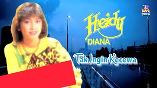 Heidy Diana - Tak Ingin Kecewa (Official Lyric Video)