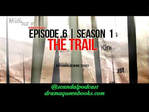 Download #Scandal Podcast | Scandal Rewind-The Trail, Season 1 Episode 6