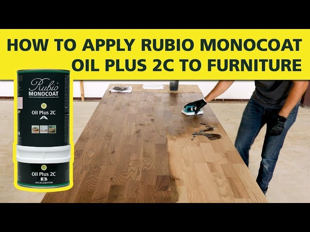 How To Apply Rubio Monocoat OIL PLUS 2C on Furniture