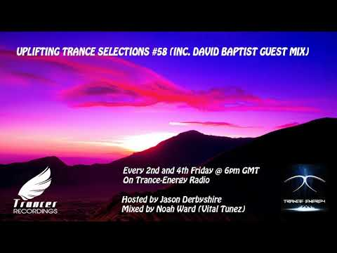 Trancer Recordings Presents: Uplifting Trance Selections #58 (Inc. David Baptist Guest Mix)