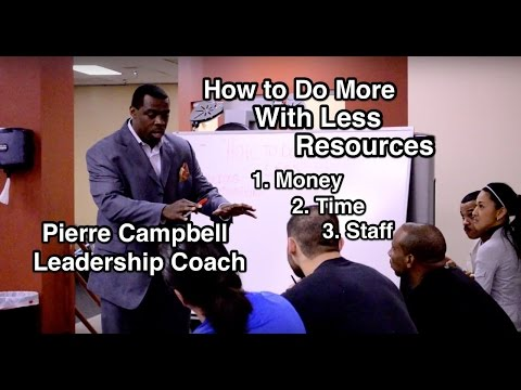How to do more with less resources   Money   Time   Staff