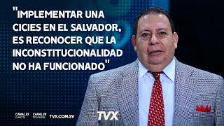 Implementar una CICIES en El Salvador, es reconocer que la institucionalidad no ha funcionado