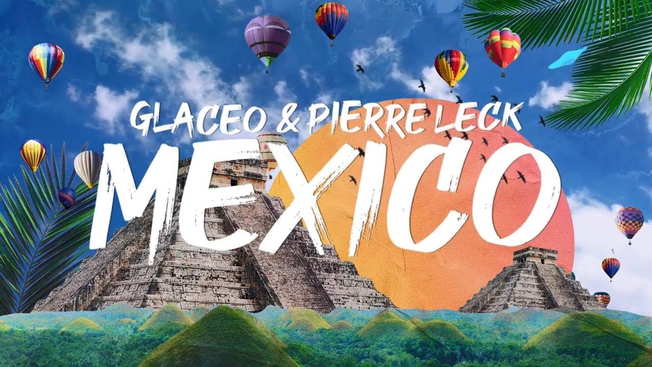 Glaceo & Pierre Leck - Mexico (Lyrics)
