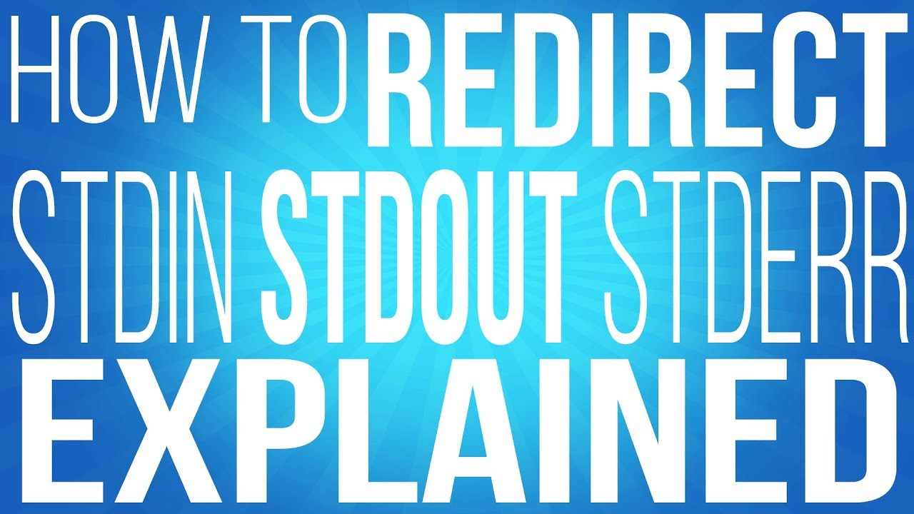 Stderr Stdout and Stdin - How to Redirect them - Commands for Linux
