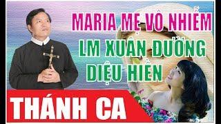 MARIA MẸ VÔ NHIỄM - Lm. Xuân Đường