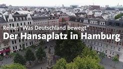 """""""Was Deutschland bewegt"""": Der Hansaplatz in Hamburg"""
