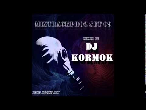 Dj KormoK - MixTrackPro2 Set 09 (TechHouse...