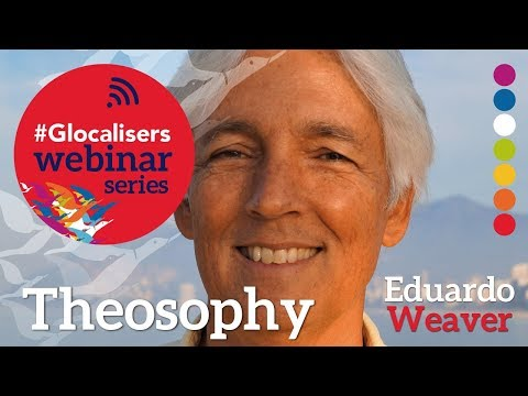 Theosophy – Ancient Wisdom Applied to Modern Times | Glocalisers Webinar