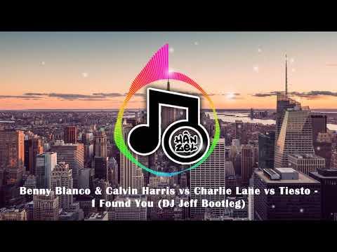 Benny Blanco & Calvin Harris vs Charlie Lane vs Tiesto - I Found You (DJ Jeff Bootleg)
