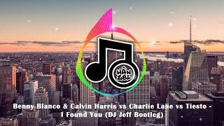 Benny Blanco & Calvin Harris vs Charlie Lane vs Tiesto - I Found You (DJ Jeff Bootleg) Video