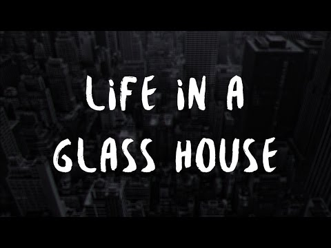 Life In A Glass House - You Know Me