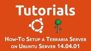 How-To Setup a Terraria Server on Ubuntu Server 14.04.01 | Ubuntu Server Tutorial