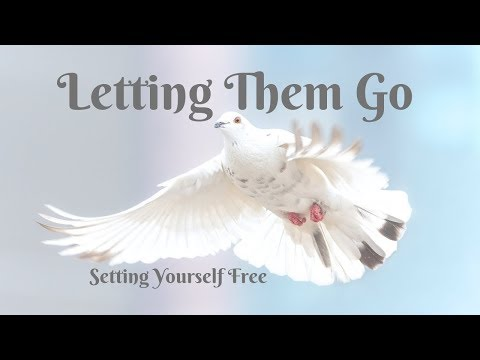 Letting Go Of Someone   Setting Yourself Free   Guided Meditation
