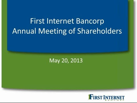 First Internet Bancorp 2013 Annual Shareholder Meeting webcast