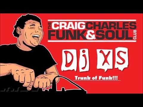 Funk & Soul Mix  Dj XS London 'Trunk of Funk' Mix Craig Charles Funk & Soul  BBC Radio 6