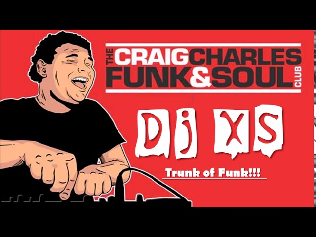 Funk Soul Mix Dj Xs London Trunk Of Funk Mix Craig Charles Funk Soul Show Bbc Radio 6