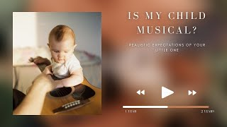 Is my child musical? Realistic expectations of your 1-2 year old