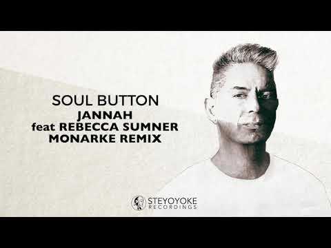 Soul Button - Jannah Feat. Rebecca Sumner (Monarke Remix)