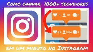 Como ganhar 1000 seguidores no Instagram em 1 minuto [forma secreta]