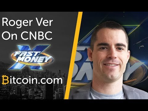 Roger Ver on CNBC Fast Money