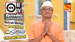 Weekly Reliv | Taarak Mehta Ka Ooltah Chashmah | 1st Jan 2018 to 5th Jan 2018 | Ep 2370 to 2374