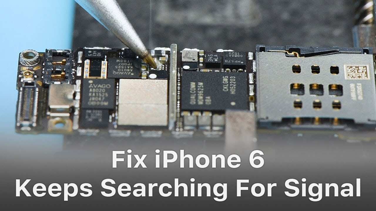 pretty nice f61d2 3b2f4 iPhone 6 Keeps Searching For Signal - Logic Board Repair