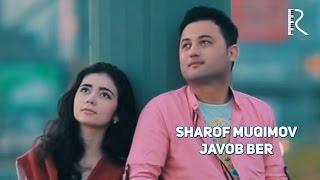 Sharof Muqimov - Javob ber | Шароф Мукимов - Жавоб бер
