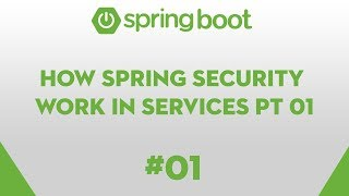 Spring Boot Essentials 01 - How Spring Security work in services