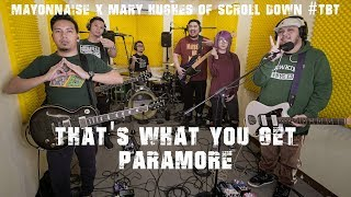 That's What You Get - Paramore | Mayonnaise x Mary Hughes of Scroll Down #TBT