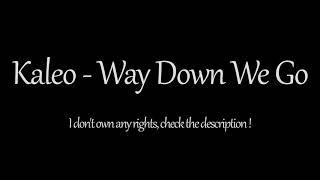 Kaleo Way Down We Go 1 Hour