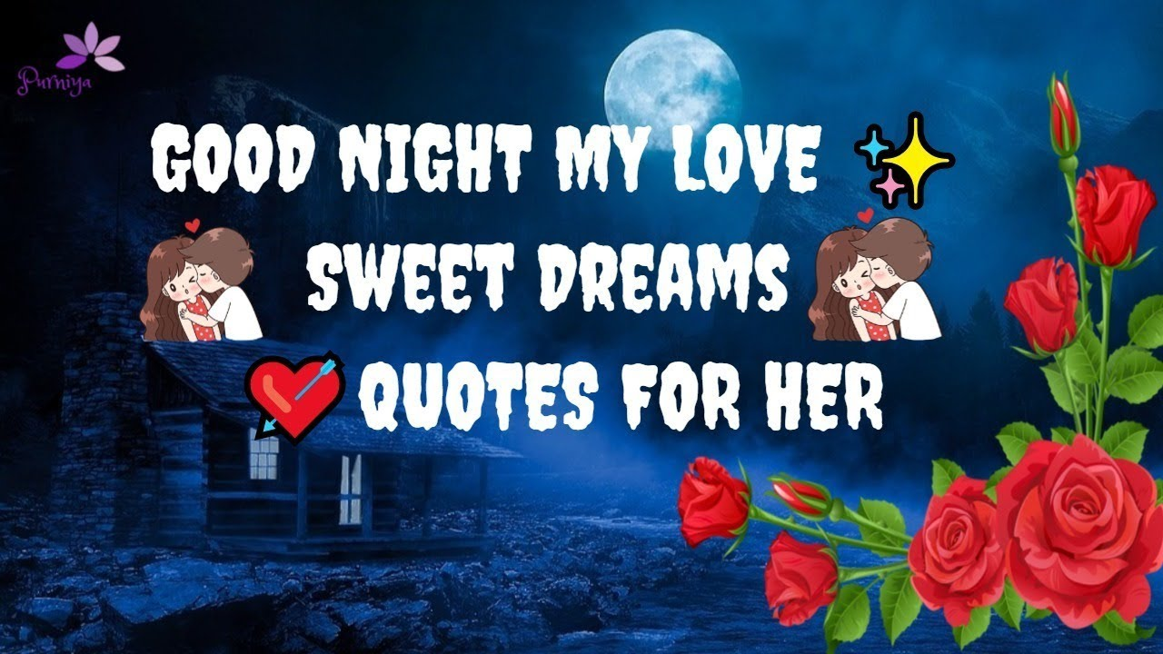Good Night My Love Sweet Dreams Quotes For Her Youtube