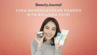 Cara Menghilangkan Komedo with Bellinda Putri BJ 39 s Special Guest