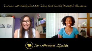 INTERVIEW WITH MELODY ABOUT LIFE, TAKING GOOD CARE OF YOURSELF & ABUNDANCE • 17/06/2021