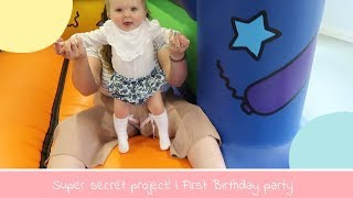 SUPER SECRET PROJECT! | FIRST BIRTHDAY PARTY