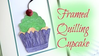 Framed Paper Quilling Cupcake - Video Demonstration