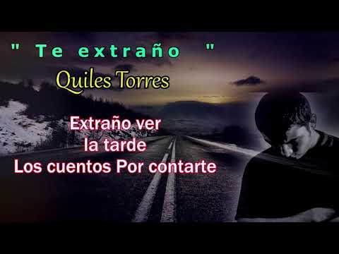 TE EXTRAÑO  - Rap Romántico  triste 2018   - Quiles Torres - ( vídeo Lyric )