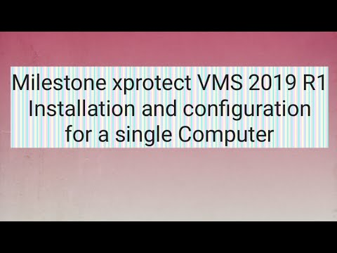 Milestone Xprotect VMS 2019 R1 Installation And Configuration For A Single Computer