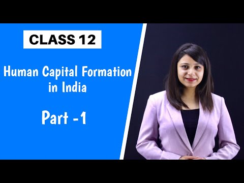 human-capital-formation-in-india-class-12-|-indian-economic-development-|-with-notes
