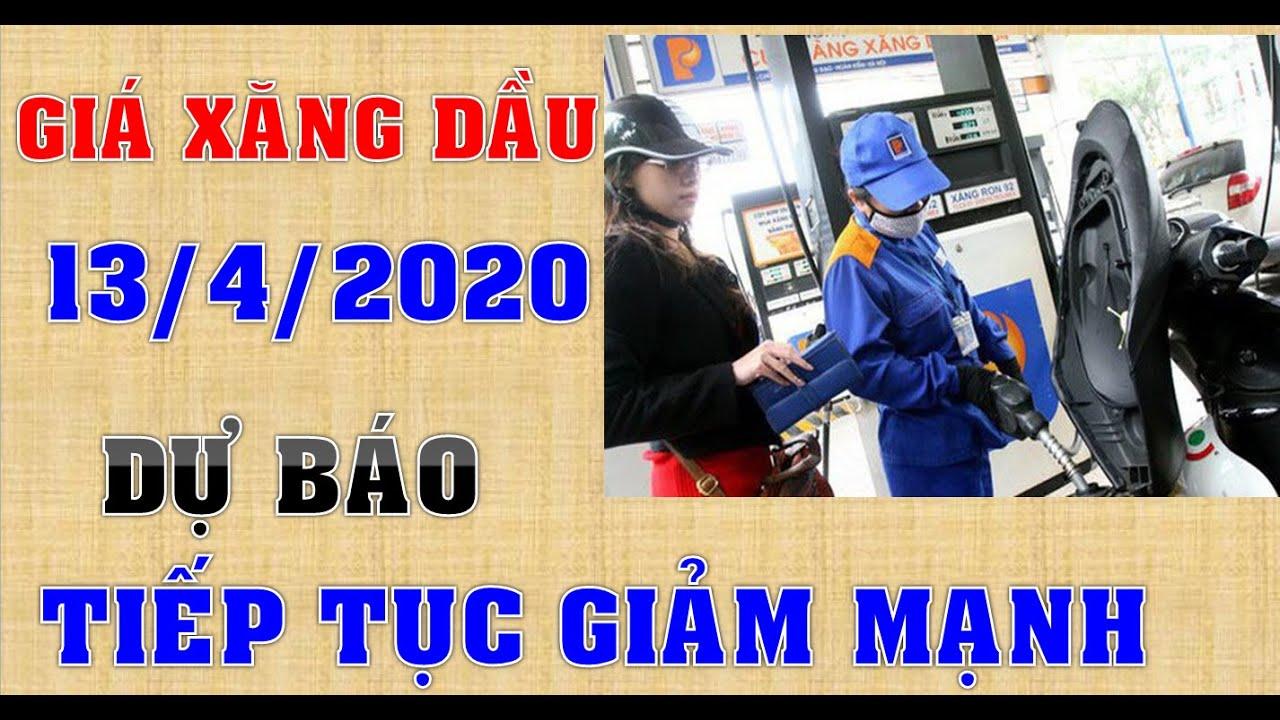 Dự báo GIÁ XĂNG DẦU ngày 13/4/2020|Giá xăng dầu có thể tiếp tục giảm mạnh khoảng 800 đồng/lít