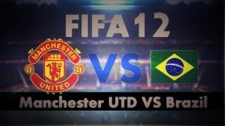 FIFA 12 - Live - ברזיל VS מנצסטר יונייטד