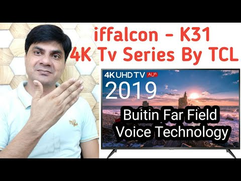 IFFALCON - K31 2019 4K Tv Series Laucnhed By TCL