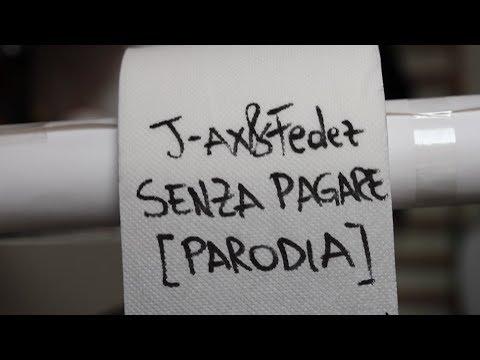 Senza Pagare [PARODIA J-AX e FEDEZ]