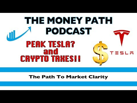 103: Peak Tesla? & Crypto Taxes !! - The Money Path Podcast