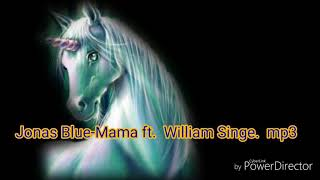 Jonas Blue-Mama ft.  William Singe.  mp3
