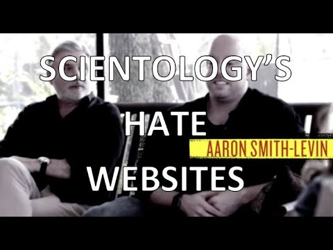 Aaron Smith-Levin: Scientology's Hate Websites