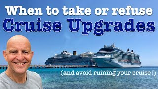 When Should You Take Or Refuse A Cruise Upgrade? 8 Ways They Could Ruin Your Cruising Vacation