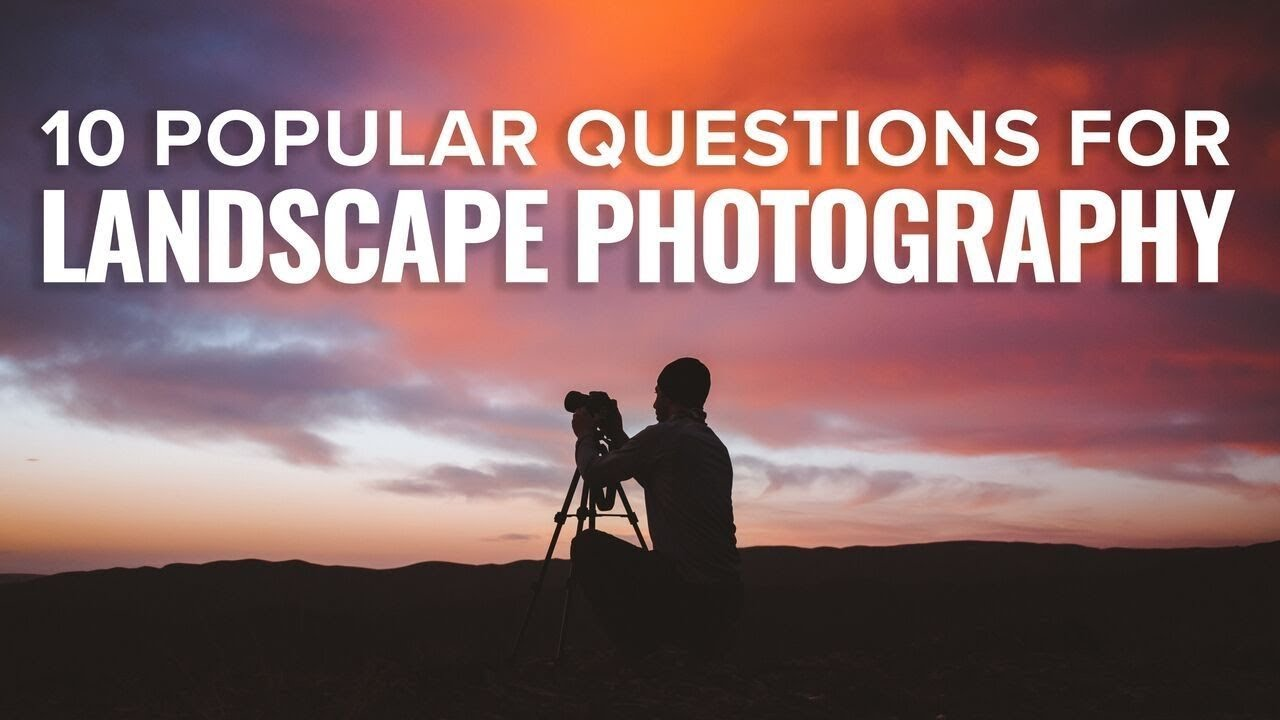 Top 10 Most Popular Landscape Photography Questions - YouTube